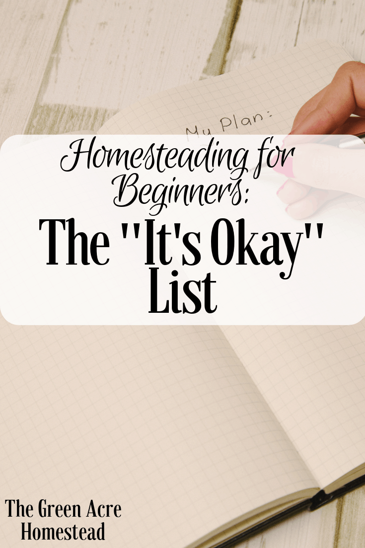 "Homesteading for Beginners: The ""It's Okay"" List"