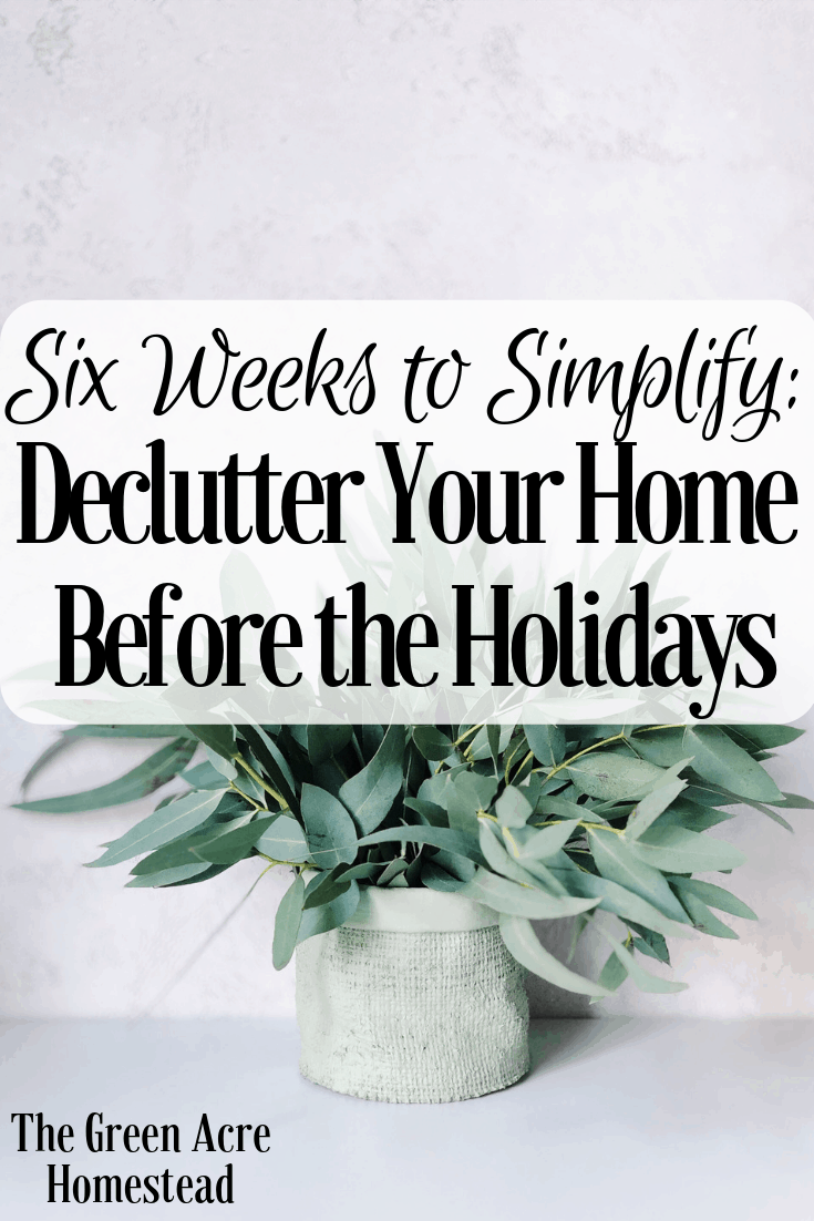 Six Weeks to Simplify_ Declutter Your Home Before the Holidays (3)