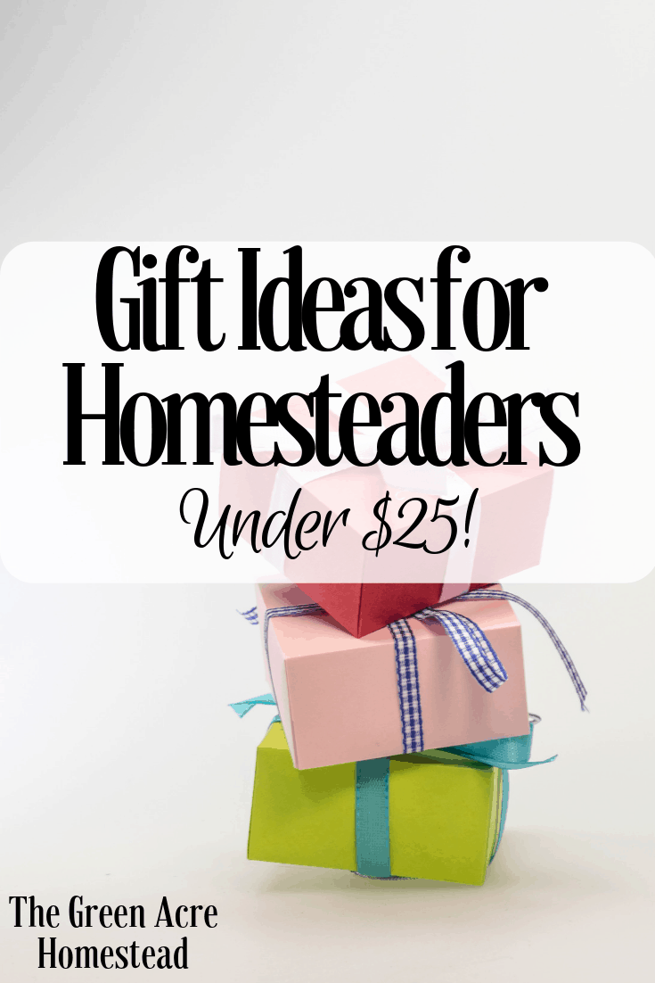 Gift Ideas for Homesteaders _ Under $25! (2)