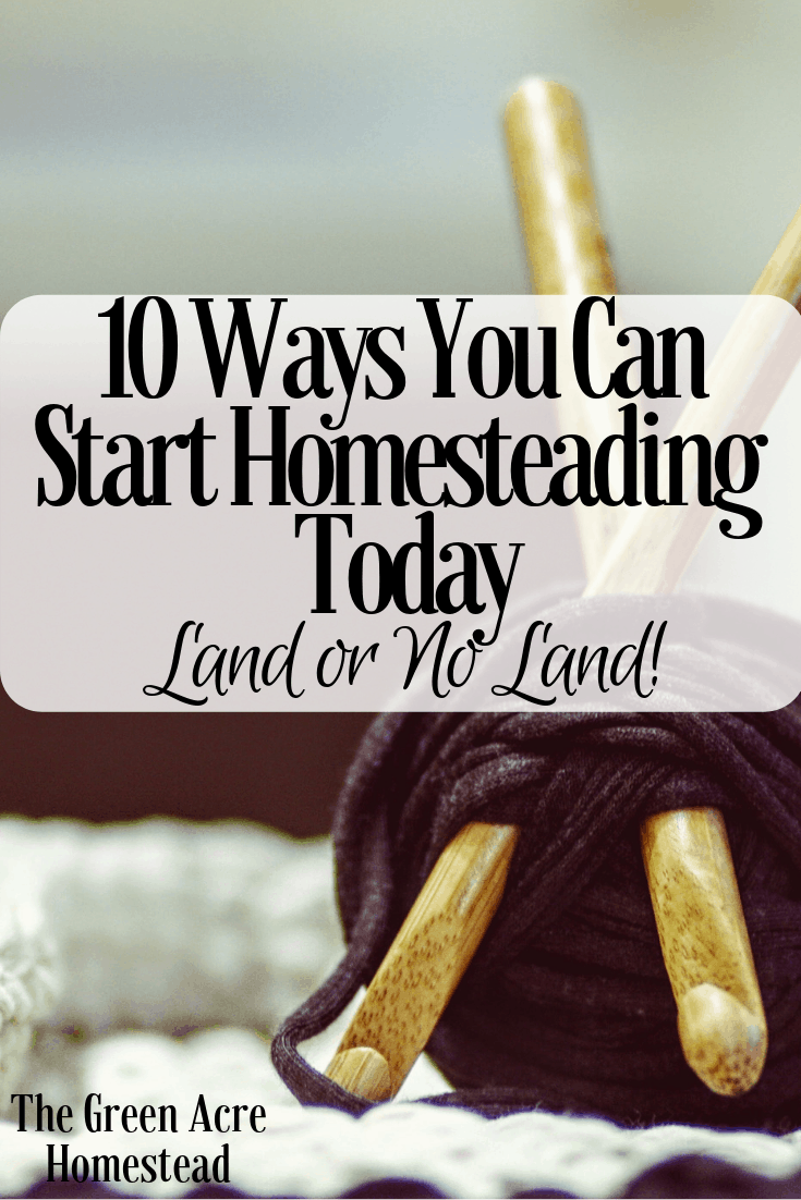 10 ways you can start homesteading
