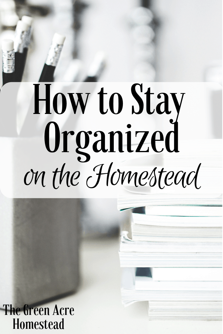 How to Stay Organized on the Homestead (2)