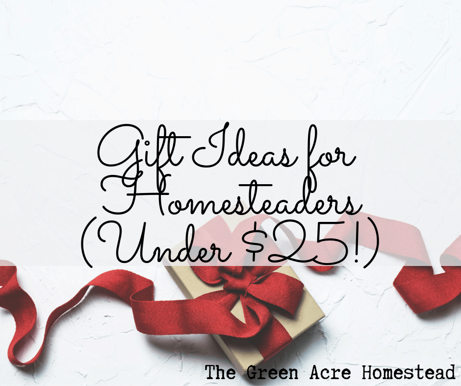 Gift Ideas for Homesteaders | Under $25!
