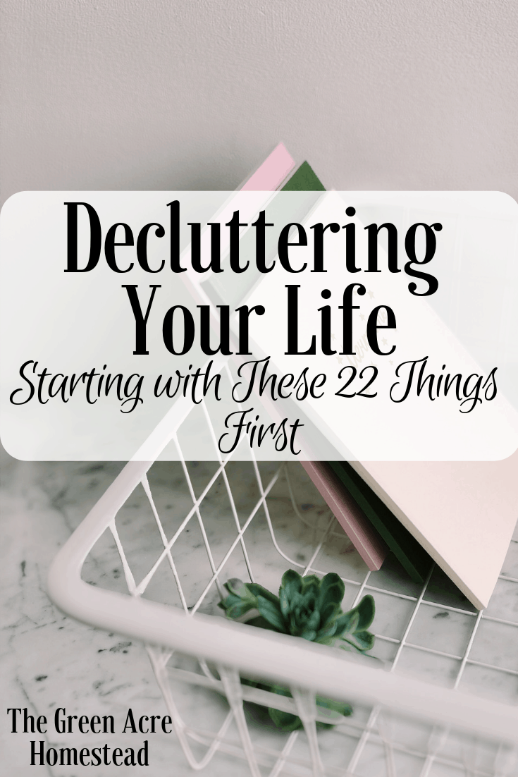 Decluttering Your Life Starting with These 22 Things First