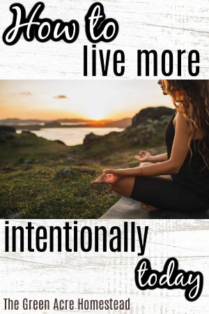 how to live more intentionally today