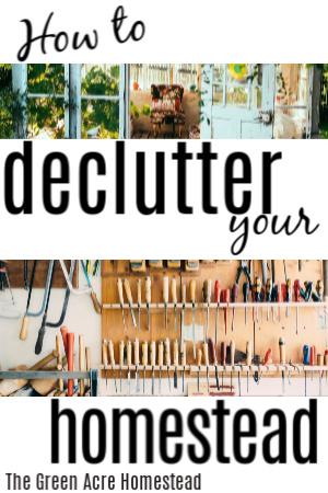 Decluttering your homestead